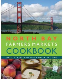 North Bay Farmers Markets Cookbook