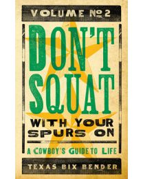 Don't Squat With Your Spurs On, Volume No. 2