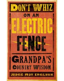 Don't Whiz on an Electric Fence