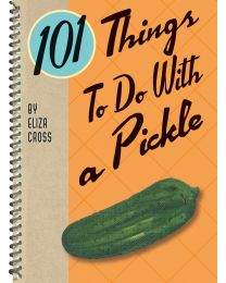 101 Things to Do with a Pickle rerelease