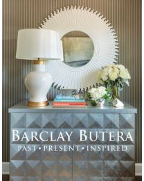 Barclay Butera Past, Present, Inspired