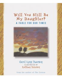 Will You Still be My Daughter?