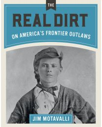Real Dirt on America's Frontier Outlaws