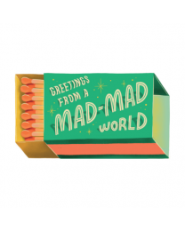 Greetings from a mad, mad world